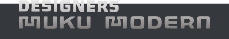 DESIGNERS MUKU MODERN